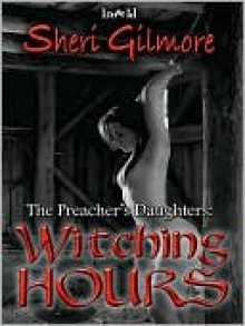 Witching Hours [The Preacher's Daughters 2] - Sheri Gilmore