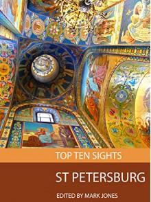Top Ten Sights: St Petersburg - Mark Jones