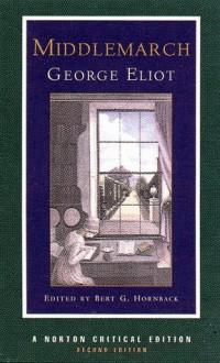 Middlemarch: A Norton Critical Edition - George Eliot, Bert G. Hornback