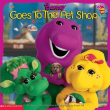 Barney Goes To The Pet Shop: Barney Goes To The Pet Shop - Mark S. Bernthal, Dennis Full