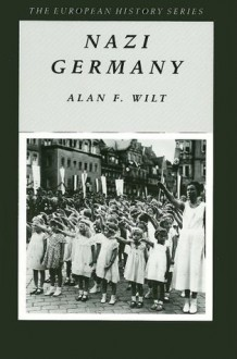Nazi Germany - Alan F. Wilt