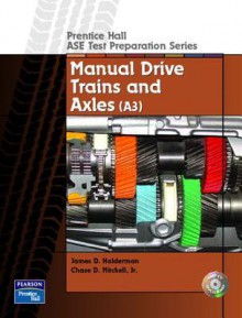 Guide to the ASE Exam-Manual Drive Trains and Axles - Chase D. Mitchell Jr.