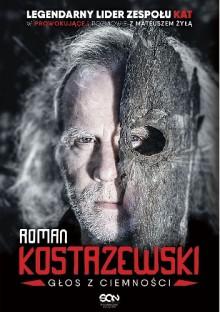Roman Kostrzewski. Głos z ciemności - Mateusz Żyła,Roman Kostrzewski