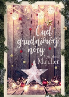 Cud grudniowej nocy - Magdalena Majcher