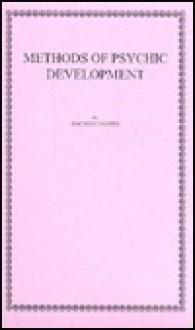 Methods of Psychic Development - Irving Cooper, C.W. Leadbeater