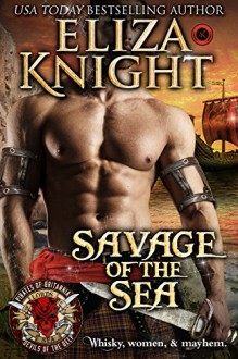 Savage of the Sea (Pirates of Britannia: Lords of the Sea Book 1) (Volume 1) - Eliza Knight