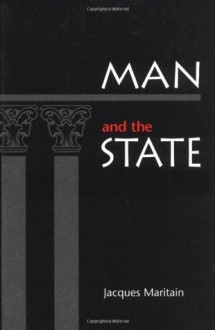 Man and the State - Jacques Maritain