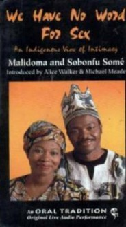 We Have No Word for Sex - Malidoma Patrice Somé