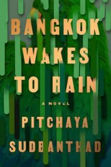 Bangkok Wakes to Rain - Pitchaya Sudbanthad