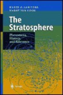 The Stratosphere: Phenomena, History, and Relevance - Karin Labitzke, Harry Loon