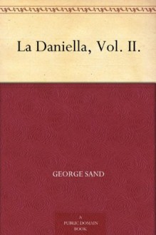 La Daniella, Vol. II. - George Sand