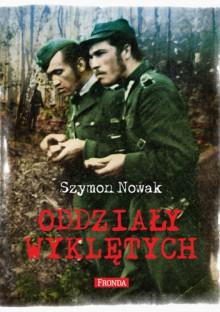 Oddziały wyklętych - Szymon Nowak