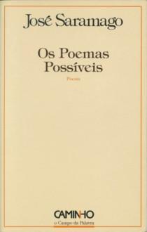 Os Poemas Possíveis - José Saramago