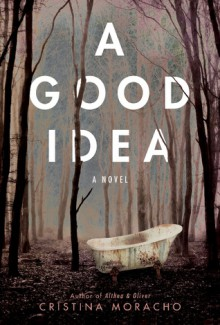 A Good Idea - Cristina Moracho