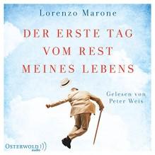 Der erste Tag vom Rest meines Lebens: 6 CDs - Lorenzo Marone, Peter Weis, Esther Hansen