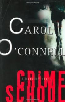 Crime School - Carol O'Connell
