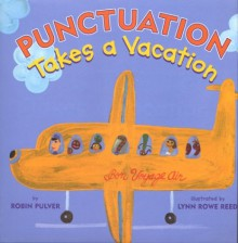 Punctuation Takes a Vacation - Robin Pulver,Lynn Rowe Reed