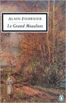 Le Grand Meaulnes - Alain-Fournier,Frank Davison