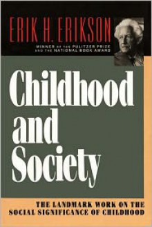 Childhood and Society - Erik H. Erikson