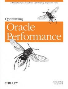 Optimizing Oracle Performance - Cary Millsap, Jeffrey Holt