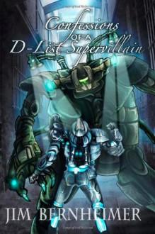 Confessions of a D-List Supervillain - Jim Bernheimer
