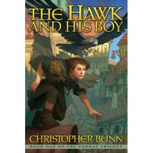 The Hawk and His Boy (The Tormay Trilogy, #1) - Christopher Bunn