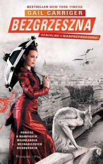 Bezgrzeszna (The Parasol Protectorate, #3) - Gail Carriger, Magdalena Moltzan-Małkowska