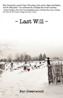 Last Will - Bryn Greenwood
