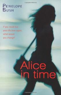 Alice in Time - Penelope Bush