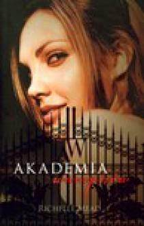 Akademia wampirów - Richelle Mead, Monika Gajdzińska