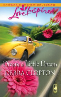 Dream a Little Dream - Debra Clopton