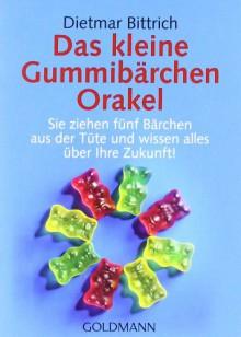Das Kleine Gummibärchen Orakel - Dietmar Bittrich