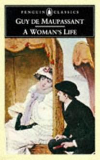 A Woman's Life - Guy de Maupassant,H.N.P. Sloman