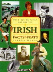 The Guinness Book Of Irish Facts And Feats - Ciaran Deane