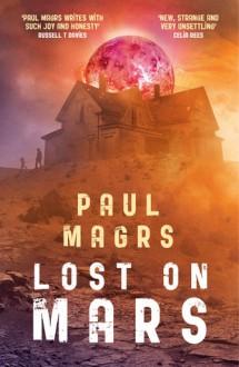 Lost on Mars - Paul Magrs