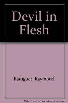 Devil in Flesh - Raymond Radiguet