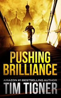 Pushing Brilliance - Tim Tigner