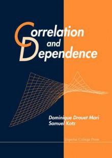 Correlation and Dependence - Dominique Drouet Mari, Samuel Kotz