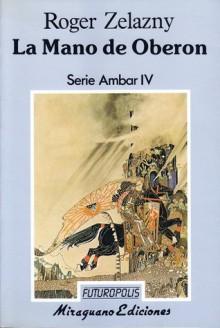 La Mano de Oberon - Roger Zelazny