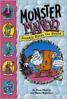 Monster Manor #2: Frankie Rocks the House: Monster Manor: Frankie Rocks the House - Book #2 - Paul Martin, Manu Boisteau