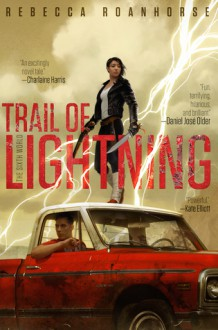Trail of Lightning (The Sixth World) - Rebecca Roanhorse