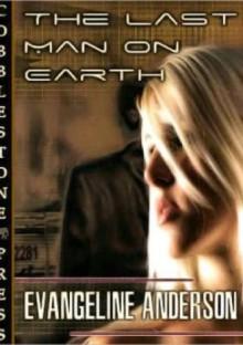 The Last Man on Earth - Evangeline Anderson