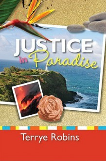 Justice in Paradise - Terrye Robins