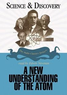 A New Understanding of the Atom - John T. Sanders