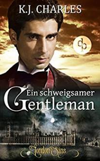 Ein schweigsamer Gentleman - K.J. Charles