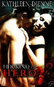 Her Kind of Hero - Kathleen Dienne