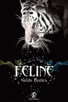 Feline - Sarah Bianca
