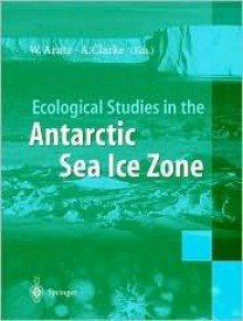 Ecological Studies in the Antarctic Sea Ice Zone - Wolf E. Arntz, Andrew Clarke