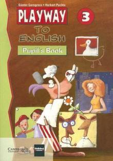 Playway to English 3 Pupil's Book - Günter Gerngross, Herbert Puchta