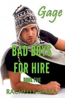 Bad Boys for Hire: Gage - Rachelle Ayala